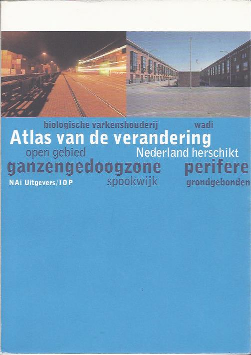 Atlas of Change: Re-Arranging the Netherlands