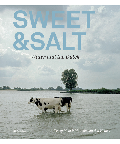 Sweet&Salt: Water and the Dutch