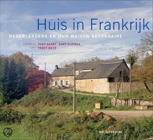 Huis in Frankrijk: Nederlanders en hun maison de campagne