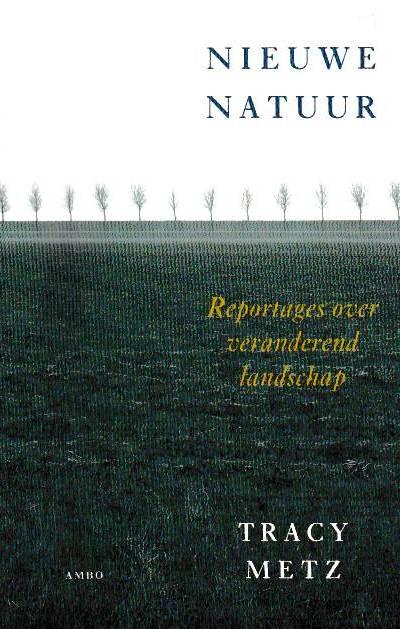 Nieuwe Natuur. Reportages over veranderend landschap