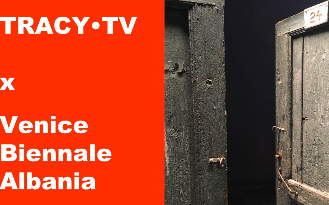 TRACY·TV #51: Albania opens new old doors in Venice