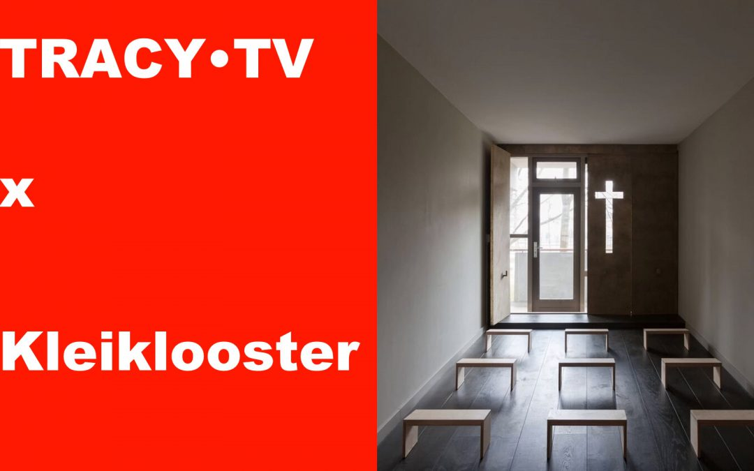 TRACY•TV #58: Kleiklooster brings God (back) to the city